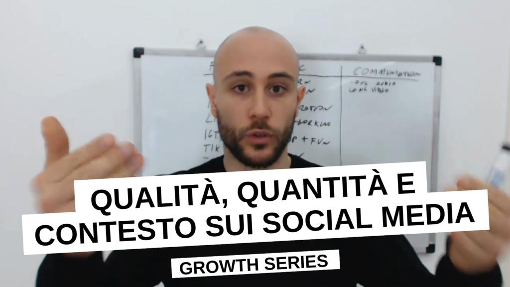 Qualità, Quantità e Contesto sui Social Media | Growth Ep