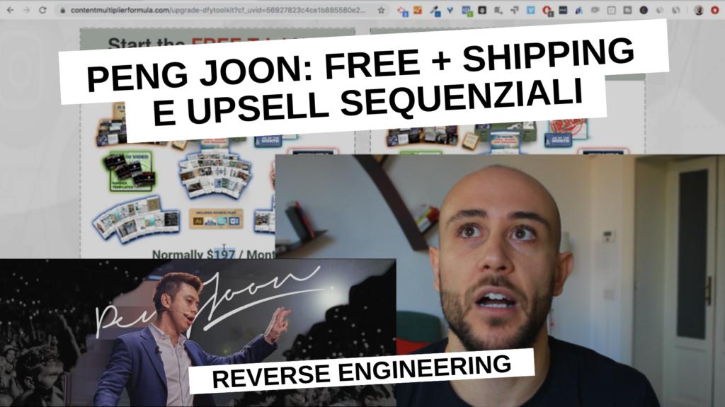 Peng Joon: la Strategia di Free + Shipping e Upsell Sequenziali per Convertire | Reverse Engineering